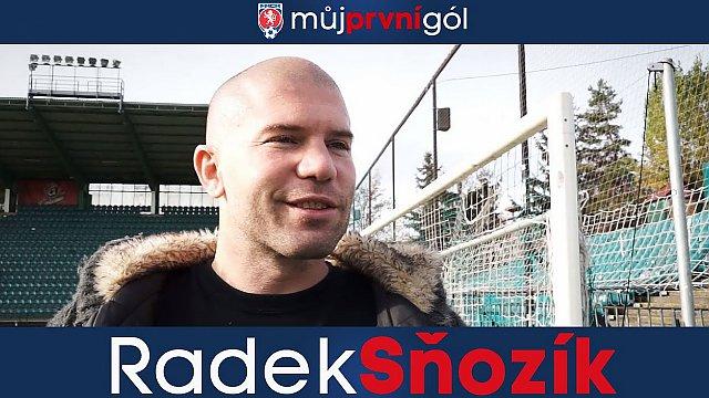 Můj první gól: Radek Sňozík