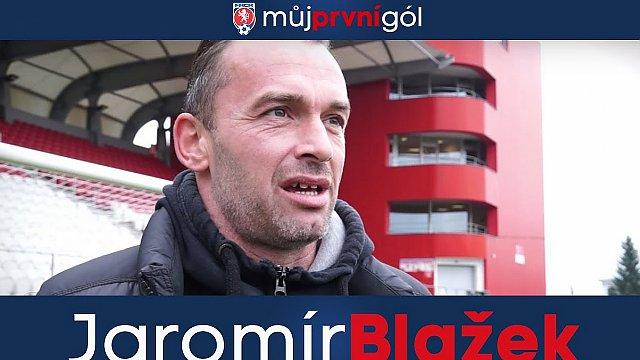 Můj první gól: Jaromír Blažek